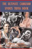 The Ultimate Canadian Sports Trivia Book, Edward Zawadzki, 0888822375