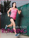 6 Weeks to Love Running, Julie Sieben, 0989972372