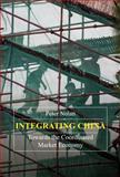Integrating China : Towards the Coordinated Market Economy, Nolan, Peter, 1843312379
