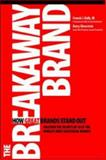 The Breakaway Brand, Francis J. Kelly and Barry Silverstein, 0072262370