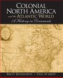 Colonial North America and the Atlantic World 1st Edition