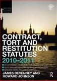 Contract Tort and Restitution Statutes 2010-2011, Devenney, James and Johnson, Howard, 0415582377