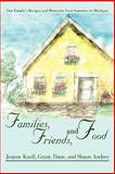 Families, Friends, and Food, Jeanne Knoll, 0595392377
