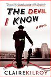 Devil I Know, Claire Kilroy, 080212237X