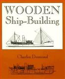 Wooden Ship-Building, Charles Desmond, 0911572376