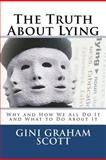 The Truth about Lying, Gini Scott, 1466282371
