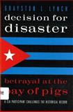 Decision for Disaster, Grayston L. Lynch, 1574882376