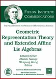 Geometric Representation Theory and Extended Affine Lie Algebras, Erhard Neher, Alistair Savage, Weiqiang Wang, 082185237X