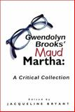 Gwendolyn Brooks' Maud Martha : A Critical Edition, , 0883782375