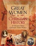 Great Women in Christian History, A. Kenneth Curtis and Dan Graves, 0889652376