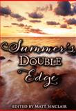 Summer's Double Edge, Matt Sinclair, 0985202378
