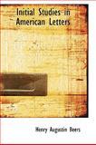 Initial Studies in American Letters, Henry Augustin Beers, 1103452371