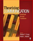 Theorizing Communication : Readings Across Traditions, Craig, Robert T. and Muller, Heidi L., 1412952379