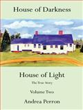 House of Darkness House of Light, Andrea Perron, 1481712373