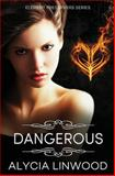 Dangerous, Alycia Linwood, 1491092378