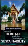 Cultural Heritage and the Challenge of Sustainability, Barthel-Bouchier, Diane, 1611322375