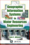 Geographic Information Systems in Water Resources Engineering, Johnson, Lynn E., 1843392372