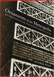 Ornaments of the Metropolis : Siegfried Kracauer and Modern Urban Culture, Reeh, Henrik, 0262182378