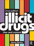 Illicit Drugs : Use and Control, Barton, Adrian, 0415492378