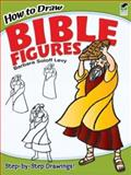 How to Draw Bible Figures, Barbara Soloff Levy, 048647237X