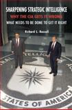 Sharpening Strategic Intelligence, Russell, Richard, 0521702372