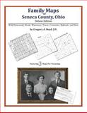 Family Maps of Seneca County, Ohio, Deluxe Edition : With Homesteads, Roads, Waterways, Towns, Cemeteries, Railroads, and More, Boyd, Gregory A., 1420312375
