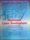 Adolescent Career Development : Classroom, Group, and Individual Guidance Activities, del Valle, Jorge G., 1930572379