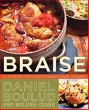 Braise, Daniel Boulud and Melissa Clark, 006223238X