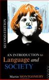 An Introduction to Language and Society, Martin Montgomery, 0415072387