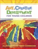 Art and Creative Development for Young Children, Fox, J. Englebright and Schirrmacher, Robert, 128543238X