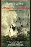 Amazing Journeys : Five Visionary Classics, Verne, Jules, 1438432380