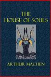 The House of Souls, Arthur Machen, 1497392381