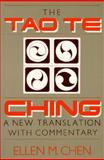 Tao Te Ching : A New Translation with Commentary, Chen, Ellen M., 1557782385