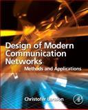 Design of Modern Communication Networks : Methods and Applications, Larsson, Christofer, 0124072380