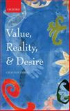 Value, Reality, and Desire, Oddie, Graham, 0199562385