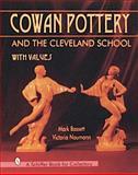 Cowan Pottery and the Cleveland School, Mark Bassett and Victoria Naumann, 0764302388