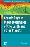 Cosmic Rays in Magnetospheres of the Earth and Other Planets, Dorman, Lev, 1402092385