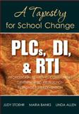 PLCs, DI, and RTI : A Tapestry for School Change, Allen, Linda and Banks, Maria, 1412992389