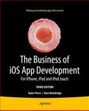 The Business of iOS App Development, Dave Wooldridge and Taylor Pierce, 1430262389