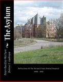 The Asylum, Reflections of the Norwich State Mental Hospital 2008-2010, Peter McClure and Denise Gadreau, 1461192382