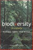 Biodiversity in Canada : Ecology, Ideas, and Action, Bocking, Stephen, 1551112388