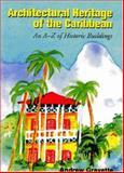 Architectural Heritage of the Caribbean : An A-Z of Historical Buildings, Gravette, Andrew, 1558762388
