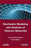 Stochastic Modeling and Analysis of Telecoms Networks, Decreusefond, Laurent and Moyal, Pascal, 1848212380