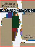 Managing Behavior in Organizations, Greenberg, Jerald, 0131992384