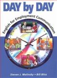 Day by Day : English for Employment Communication, Molinsky, Steven J. and Bliss, Bill, 0133282384