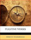 Fugitive Verses, Dorothy Scarborough, 1141862387