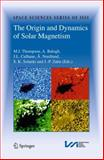 The Origin and Dynamics of Solar Magnetism, , 1441902384