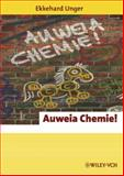 Auweia Chemie!, Unger, Ekkehard, 3527312382