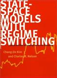 State-Space Models with Regime Switching : Classical and Gibbs-Sampling Approaches with Applications, Kim, Chang-Jin and Nelson, Charles R., 0262112388