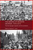 The Making of Modern Georgia, 1918-2012 : The First Georgian Republic and Its Successors, , 0415592380
